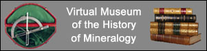 Virtual Museum of the History of Mineralogy